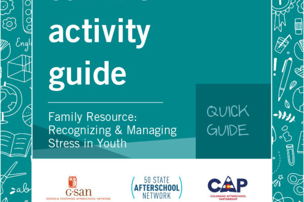 Quick Guide - Family Resource: Recognizing & Managing Stress in Youth